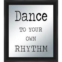 PTM Images Dance To Your Own Rhythm Silkscreened Mirror Framed Textual Art