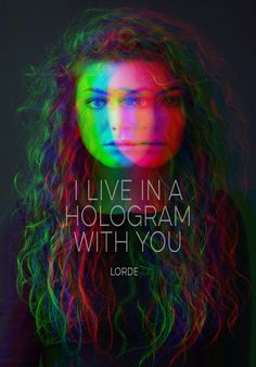Lorde Lyrics - buzzcut season - I live in a hologram with you   (via Reid Rosefelt)