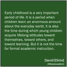 David Elkind on early childhood, and formal academic education