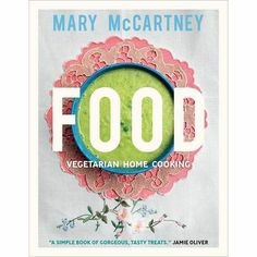 Food: Vegetarian Home Cooking by Mary McCartney (Hardcover)