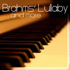 Brahms-lullaby-0 Piano, Music Instruments, Best Music, Musical Instruments, Pianos