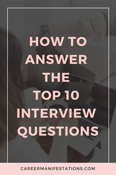 how to answer top 10 interview questions - Job Search Tips - Interview Answers, Interview Skills, Interview Questions And Answers, Job Interview Tips, Job Interviews, Professional Interview Questions, Interview Makeup, Interview Training, Career Help