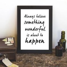 'Something Wonderful Is About To Happen' Print - Find inspiration from a motivational print.