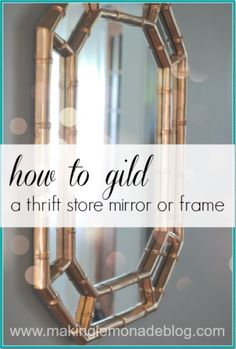 How to Gild a Mirror {Solid Gold, Baby!}
