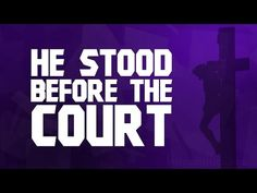 He Stood Before the Court - YouTube