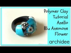 ▶ Tutorial in italiano  | Polymer Clay | Anello Blu Anemone Flower | DIY Ring - YouTube