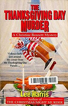 The Thanksgiving Day Murder (Christine Bennett Mysteries): Lee Harris: 9780449149232: Amazon.com: Books