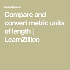 Compare and convert metric units of length | LearnZillion