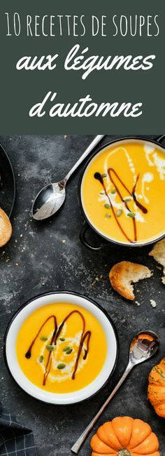 10 recettes de soupes et de veloutés aux bons légumes d'automne... Yummy !