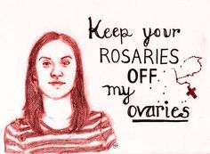 "Pro-choice portrait 5x7in por MagrojaPrints ""Keep your rosaries off my ovaries"""