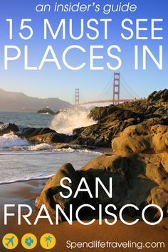 15 Must See Places in San Francisco, USA - An Insider's Guide