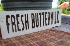 "Rustic ""Fresh Buttermilk"" sign perfect for any farmhouse kitchen, click to order!"