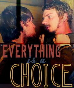 Everything is a choice. Everything we do, everything we say, everything we think.- Wisdom from Robin Hood