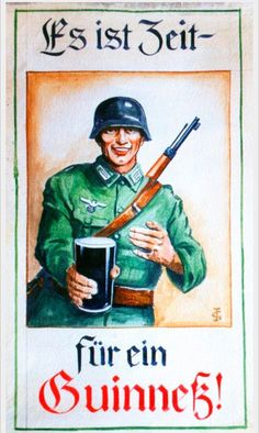 1936 Guinness poster featuring a Wehrmacht soldier holding a pint with the caption, 'It's time for a Guinness'.