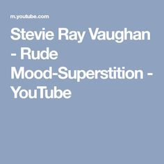 Stevie Ray Vaughan - Rude Mood-Superstition - YouTube