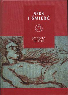 Seks i śmierć, Jacques Ruffié, W.A.B., 1997, http://www.antykwariat.nepo.pl/seks-i-smierc-jacques-ruffi%C4%82%C5%A0-p-14283.html