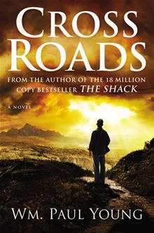 Cross Roads By: Wm. Paul Young. Click here to buy this eBook: http://www.kobobooks.com/ebook/Cross-Roads/book-l9XkC7qrh0Cn7ChZOM7Rog/page1.html #kobo #ebooks