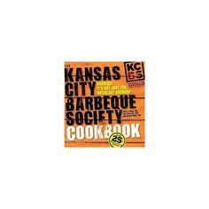 Kansas City Barbeque Society Cookbook (Anniversary) (Hardcover) (Ardie A. Davis & Paul Kirk & Carolyn