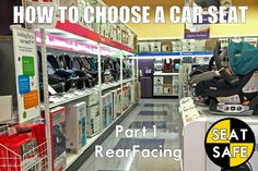 Car Seat Safety how to choose a car seat part 1: rear facing car seat