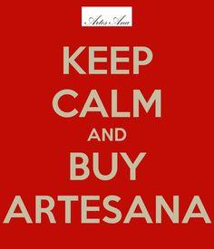 Keep Calm and Buy Artes Ana.