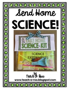 Send Home Science Packet! So fun!