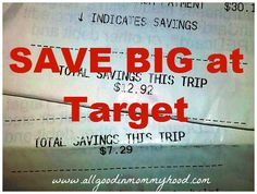 How to Save Money at Target (Site gives this hint: Target's website has a link to print coupons that can be used at any Target store.  Before you leave to shop, print . And more...)