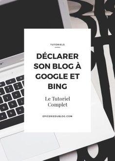 Déclarer son Blog auprès de Google et Bing