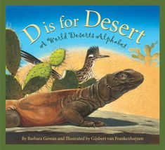 Must-Read Science Mentor Text: D is for Desert by Barbara Gowan. This book covers weather, animals, and physical features.