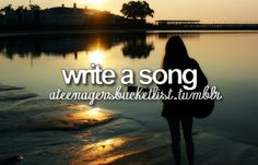 I shall write several songs.
