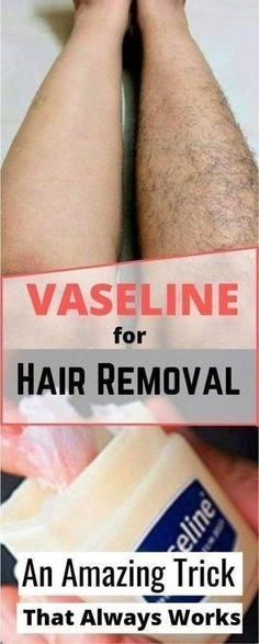 This Vaseline Trick Can Help You Remove Unwanted Hair - Body Scrub Cellulite Hair Removal Stretch Marks Deodorant Chin Hair Removal, Permanent Facial Hair Removal, Underarm Hair Removal, Electrolysis Hair Removal, Remove Unwanted Facial Hair, Hair Removal Methods, Unwanted Hair, Hair Removal Scrub, Deodorant