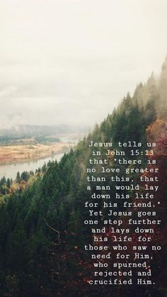 Jesus tells us in John that 'there is no greater love than this, that a man would lay down his life for his friend. Bible Verses Quotes, Jesus Quotes, Bible Scriptures, Faith Quotes, In Christ Alone, Quotes About God, Spiritual Inspiration, God Is Good, Jesus Freak