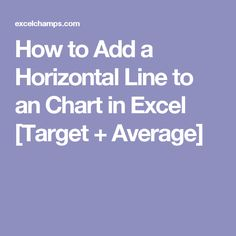 How to Add a Horizontal Line to an Chart in Excel [Target + Average]