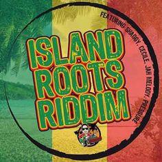 Island Roots Riddim - Don Corleon. Artist Pressure Cecile,Shaggy & Jah Melody