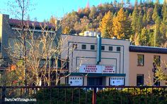 The old movie theatre in Colfax, California.