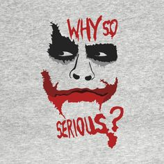 Check out this awesome 'Joker+Why+so+Serious%3F' design on @TeePublic!