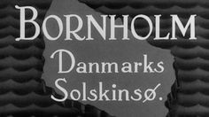 Bornholm - 11 minute shortfilm from back in 1938.