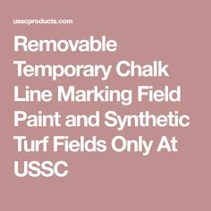 Removable Temporary Chalk Line Marking Field Paint and Synthetic Turf Fields Only At USSC