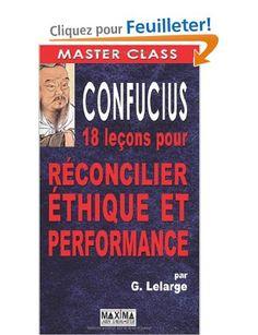 Confucius : 18 leçons pour réconcilier éthique et performance: Amazon.fr: Gérard Lelarge: Livres