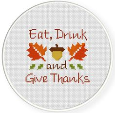 FREE for Nov 11th 2014 Only - Eat Drink and Give Thanks Cross Stitch Pattern http://www.DailyCrossStitch.com
