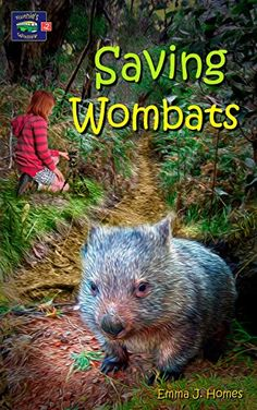 Saving wombats (Ruthie's wildlife Book 2) by Emma J. Homes