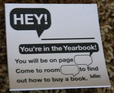 Hey! You're in the yearbook! Great for advertising. If someone knows they're in the book, there's more of a chance they'll buy one!