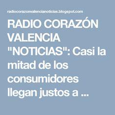 """RADIO CORAZÓN VALENCIA  """"NOTICIAS"""": Casi la mitad de los consumidores llegan justos a ..."""