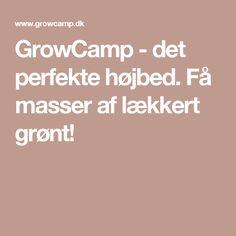 GrowCamp - det perfekte højbed. Få masser af lækkert grønt!