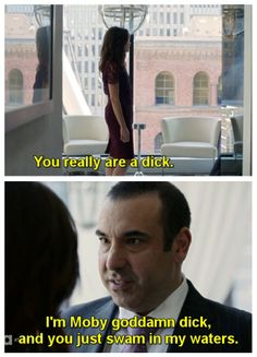 "Louis Litt & Scottie #Suits #Season3 ""I'm Moby God-damn Dick, and you just swam in my waters."""