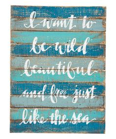 """Another great find on #zulily! Blue & Aqua """"I Want To Be' Wall Sign #zulilyfinds"""