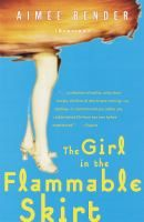 The Girl in the Flammable Skirt Stories (Book) : Bender, Aimee