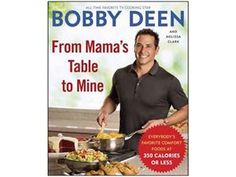 From Mama's Table to Mine by Bobby Deen. More than 100 recipes for Southern-inspired comfort food favorites all under 350 calories that will help you lose weight without sacrificing flavor.