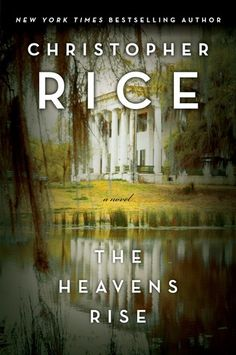 The Heavens Rise by Christopher Rice | Publisher: Gallery Books | Publication Date: October 15, 2013 | www.christopherricebooks.com | #paranormal