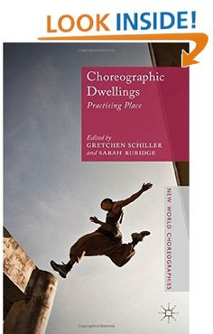 Choreographic Dwellings: Practising Place (New World Choreographies)…