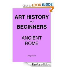 {Free today 11.15. May not be tomorrow. Grab and snatch.} Free e-book. Ancient Rome - Study Guide (Art History For Beginners)